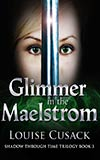 Glimmer in the Maelstrom