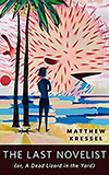 The Last Novelist:  (or A Dead Lizard in the Yard)
