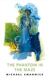 The Phantom in the Maze
