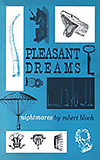 Pleasant Dreams: Nightmares