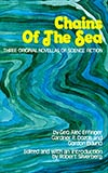 Chains of the Sea:  Three Original Novellas of Science Fiction