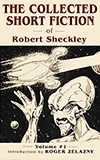 The Collected Short Fiction of Robert Sheckley: Book One