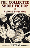 The Collected Short Fiction of Robert Sheckley: Book Three