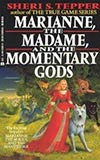 Marianne, The Madame, and the Momentary Gods