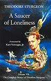 A Saucer of Loneliness:  The Complete Stories of Theodore Sturgeon, Vol. 7