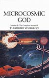 Microcosmic God: The Complete Stories of Theodore Sturgeon, Vol. 2