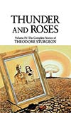 Thunder and Roses:  The Complete Stories of Theodore Sturgeon, Vol. 4
