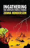 Ingathering:  The Complete People Stories of Zenna Henderson