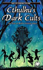 Cthulhu's Dark Cults: Ten Tales of Dark & Secretive Orders