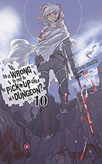 Is It Wrong to Try to Pick Up Girls in a Dungeon? Vol. 10