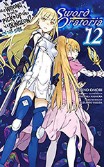 Is It Wrong to Try to Pick Up Girls in a Dungeon? On the Side: Sword Oratoria, Vol. 12