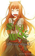 Spice and Wolf 16: The Coin of the Sun II