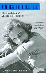 James Tiptree, Jr:  The Double Life of Alice B. Sheldon
