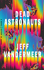 Dead Astronauts:  A Novel