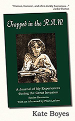Trapped in the R.A.W.: A Journal of My Experiences during the Great Invasion, by Kaylee Bearovna, With an Afterwords by Pearl Larken