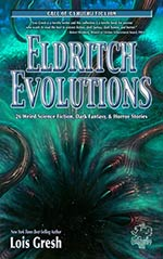 Eldritch Evolutions: 26 Weird Science Fiction, Dark Fantasy and Horror Stories