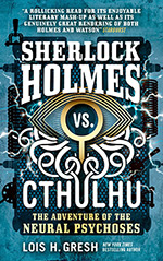 Sherlock Holmes vs. Cthulhu: The Adventures of the Neural Psychoses