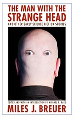 The Man with the Strange Head and Other Early Science Fiction