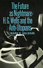 The Future as Nightmare: H. G. Wells and the Anti-Utopians