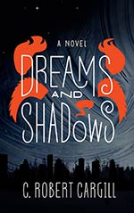Dreams and Shadows:  A Novel