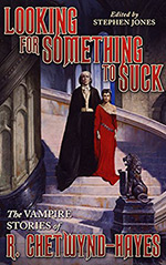 Looking for Something to Suck: The Vampire Stories of R. Chetwynd-Hayes