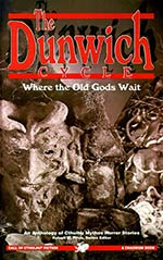 The Dunwich Cycle: Where the Old Gods Wait