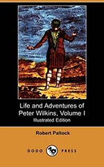 The Life and Adventures of Peter Wilkins