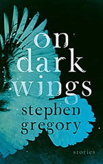 On Dark Wings: Stories