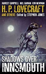H. P. Lovecraft and Others:  Shadows Over Innsmouth