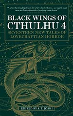 Black Wings of Cthulhu 4: 17 New Tales of Lovecraftian Horror