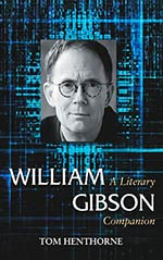 William Gibson:  A Literary Companion