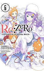 Re: Zero, Vol. 6: Starting Life in Another World