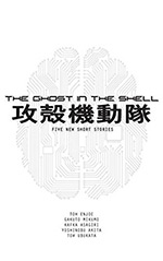The Ghost in the Shell: Five New Short Stories