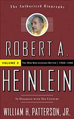 Robert A. Heinlein: In Dialogue with His Century: Volume 2: The Man Who Learned Better