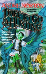 Dare to Go A-Hunting
