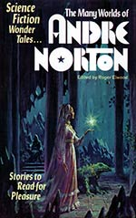 The Many Worlds of Andre Norton (The Book of Andre Norton)