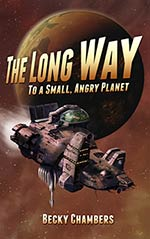 The Long Way to a Small, Angry Planet