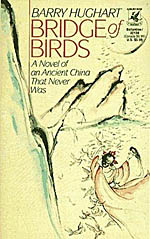 Bridge of Birds: A Novel of an Ancient China That Never Was