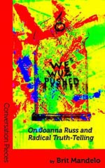 We Wuz Pushed: On Joanna Russ and Radical Truth-telling