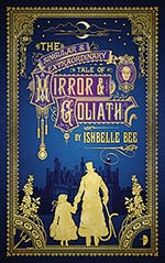 The Singular and Extraordinary Tale of Mirror and Goliath