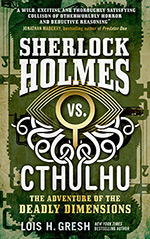 Sherlock Holmes vs. Cthulhu: The Adventure of the Deadly Dimensions