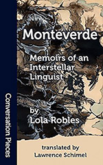 Monteverde: Memoirs of an Interstellar Linguist