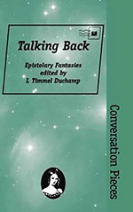 Talking Back: Epistolary Fantasies