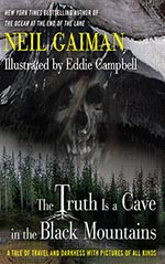 The Truth is a Cave in the Black Mountains: A Tale of Travel and Darkness with Pictures of All