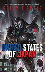 Peter Tieryas - United States Of Japan (2016)