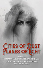 Cities of Dust, Planes of Light