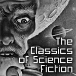 The Classics of Science Fiction