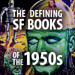 The Defining Science Fiction Books of the 1950s