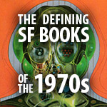 The Defining Science Fiction Books of the 1970s